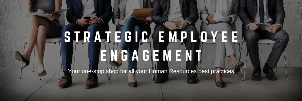 Strategic Employee Engagement